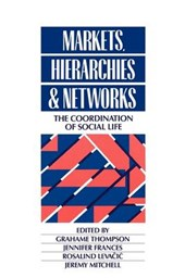 Markets, Hierarchies & Networks