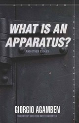 What Is an Apparatus? and Other Essays | Giorgio Agamben |