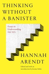 Thinking Without a Banister | Hannah Arendt | 9780805242157