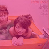 Pink Box: Inside Japan's Sex Clubs