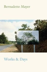 Works and Days | Bernadette Mayer | 9780811225175
