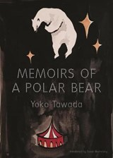 Memoirs of a Polar Bear | Yoko Tawada |