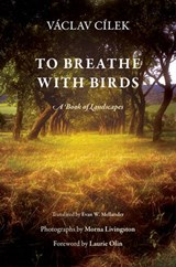 To Breathe With Birds | Vaclav Cilek | 9780812246810