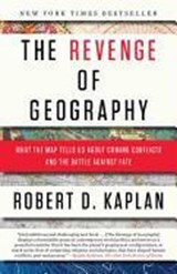 The Revenge of Geography | Robert D. Kaplan |