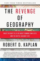 Revenge of geography | Robert D. Kaplan |
