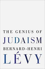 Genius Of Judaism | Bernard-Henri Levy | 9780812992724