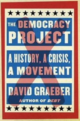 The Democracy Project | David Graeber | 9780812993561