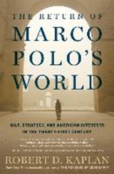 Return of marco polo's world | Robert D. Kaplan | 9780812996791
