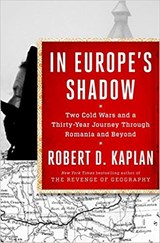 In Europe's Shadow | Robert D. Kaplan | 9780812996814