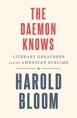 The Daemon Knows | Harold Bloom | 9780812997828