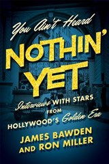 You Ain't Heard Nothin' Yet | Bawden, James ; Miller, Ron | 9780813174211