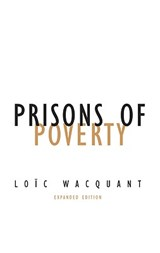 Prisons of Poverty | Loic Wacquant |
