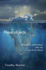 Hyperobjects | Timothy Morton | 9780816689231