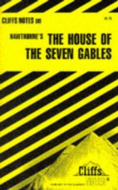 CliffsNotesTM on Hawthorne's The House of the Seven Gables