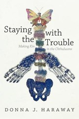 Staying with the Trouble | Donna Haraway | 9780822362241