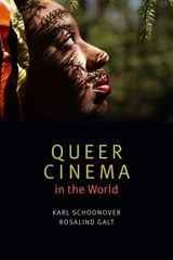 Queer Cinema in the World | Schoonover, Karl ; Galt, Rosalind | 9780822362616