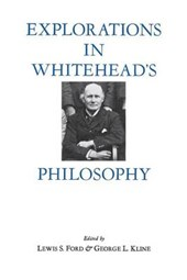 Explorations in Whitehead's philosophy