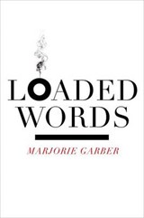 Loaded Words | Marjorie Garber | 9780823242054
