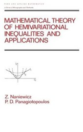 Mathematical Theory of Hemivarational Inequalities and Applications