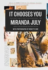 It Chooses You | Miranda July |