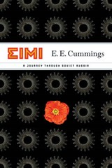 EIMI - A Journey Through Soviet Russia | E E Cummings | 9780871406521