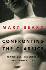Confronting the Classics | Mary Beard | 9780871407160