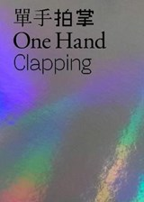 One hand clapping | Xiaoyu Weng | 9780892075409