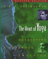 Heart of Yoga | T. K. V. Desikachar | 9780892817641