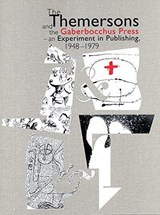 The Themersons and the Gaberbocchus Press – an Experiment in Publishing | Various authors, ed. Jan Kubasiewicz and Monica Strauss | 9780963923905