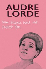 Your Silence Will Not Protect You | Audre Lorde | 9780995716223