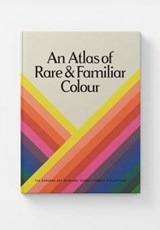 An Atlas of Rare & Familiar Colour | unknown | 9780997593549