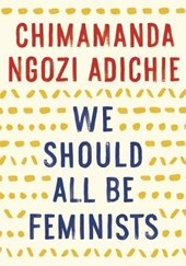 We Should All Be Feminists | Chimamanda Ngozi Adichie | 9781101911761