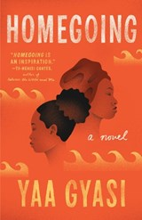 Homegoing | Yaa Gyasi | 9781101971062