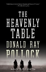 The Heavenly Table | Donald Ray Pollock | 9781101971659