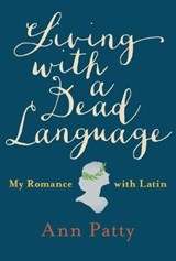 Living With A Dead Language | Ann Patty | 9781101980224