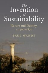 The Invention of Sustainability | Paul Warde | 9781107151147