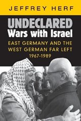 Undeclared Wars with Israel | Jeffrey Herf |