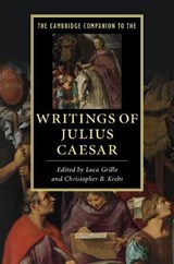 The Cambridge Companion to the Writings of Julius Caesar | Luca Grillo | 9781107670495