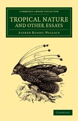Tropical Nature and Other Essays | Alfred Russel Wallace |