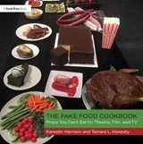 Fake Food Cookbook | Tamara Honesty, Karestin Harrison | 9781138212275