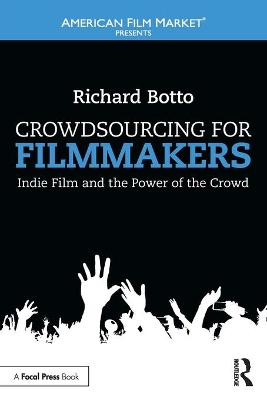 Crowdsourcing for Filmmakers | Richard Botto | 9781138849891
