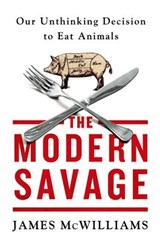 The Modern Savage | James McWilliams | 9781250031198