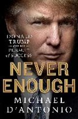 Never Enough | Michael D'antonio |
