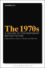 1970s: A Decade of Contemporary British Fiction | auteur onbekend | 9781350003507
