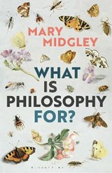 What Is Philosophy For? | Mary Midgley | 9781350051072