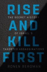 Rise and kill first | Ronen Bergman | 9781400069712
