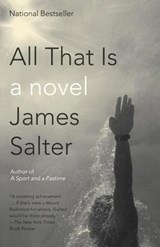 All that is | James Salter |