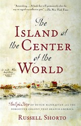 Island at the center of the world | Russell Shorto |