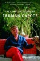 The Complete Stories of Truman Capote | Truman Capote | 9781400096916