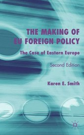 The Making Of Eu Foreign Policy (The Case Of Eastern Europe)